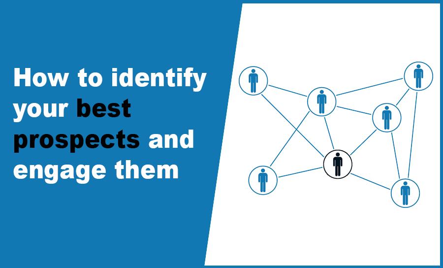 identify best prospects engage them