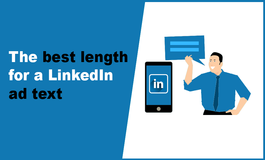 The best length for a LinkedIn ad text